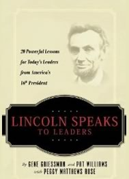 Lincoln Speaks to Leaders: 20 Powerful Lessons for Today's Leaders from America's