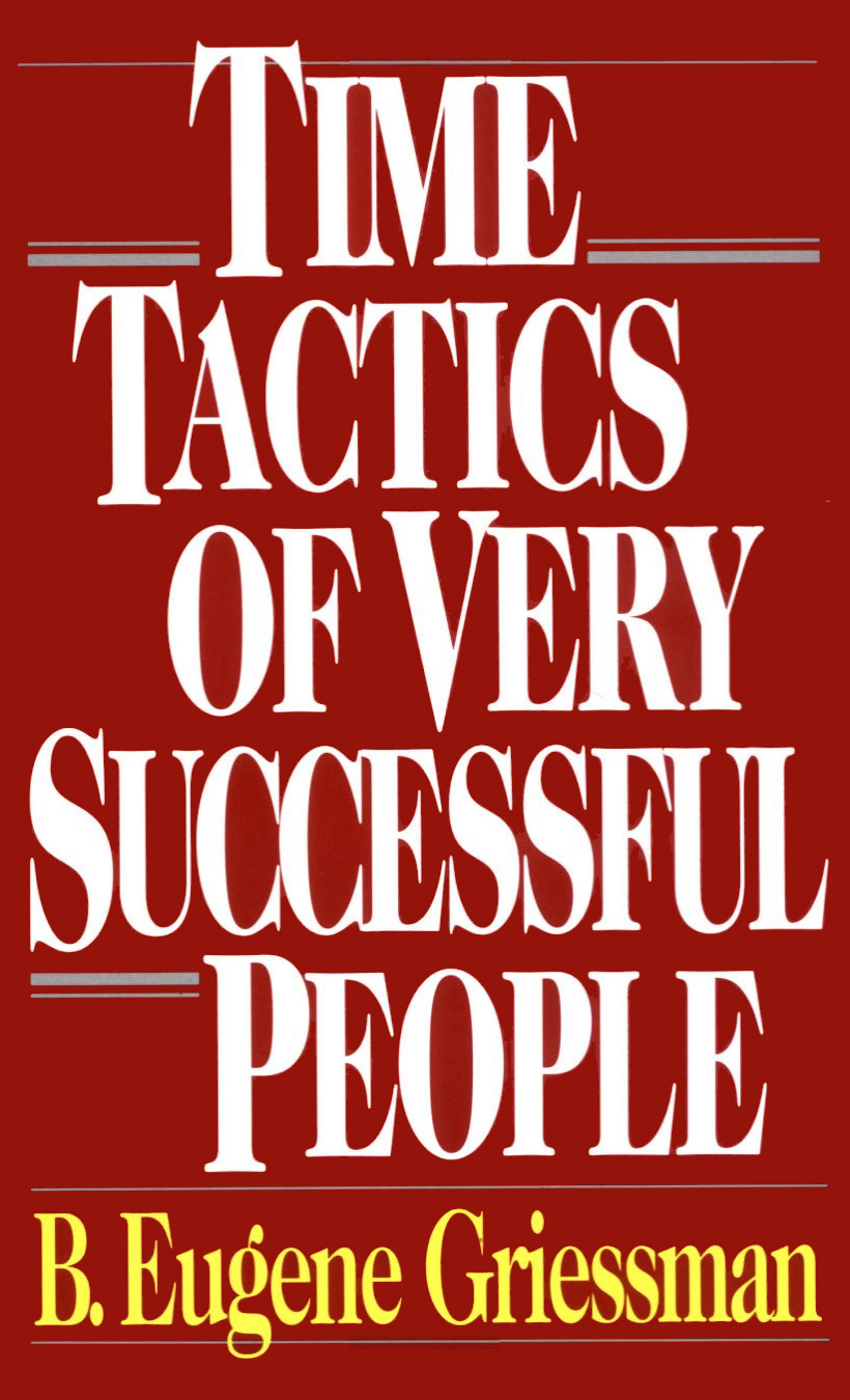 Time Tactics of Very Successful People by Gene Griessman